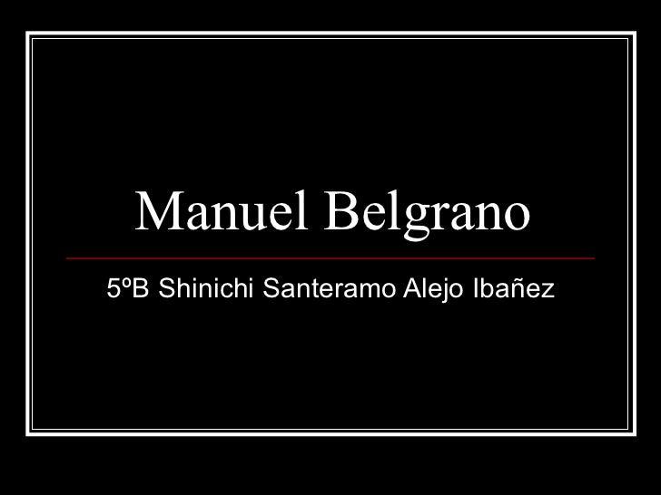 Manuel Belgrano 5ºB Shinichi Santeramo Alejo Ibañez