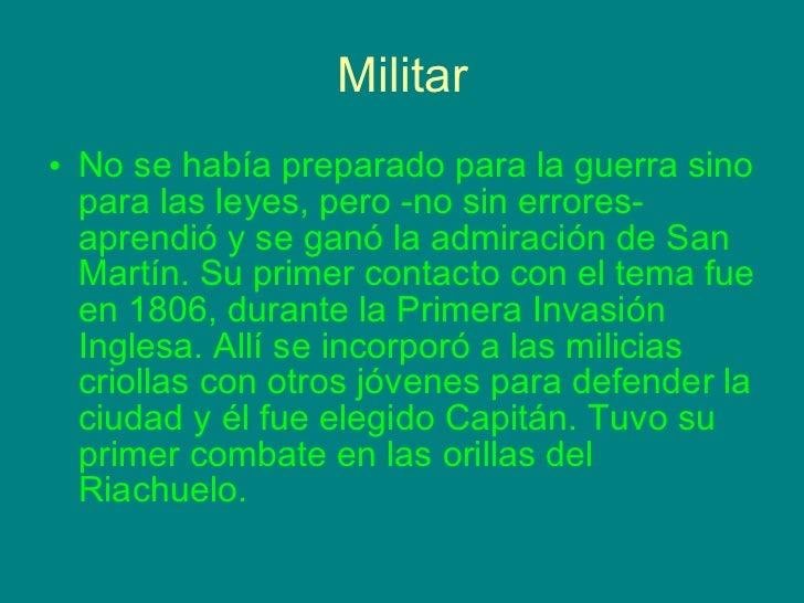 Militar <ul><li>No se había preparado para la guerra sino para las leyes, pero -no sin errores- aprendió y se ganó la admi...