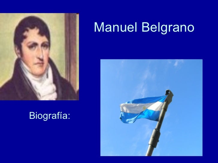 Manuel Belgrano Biografía: