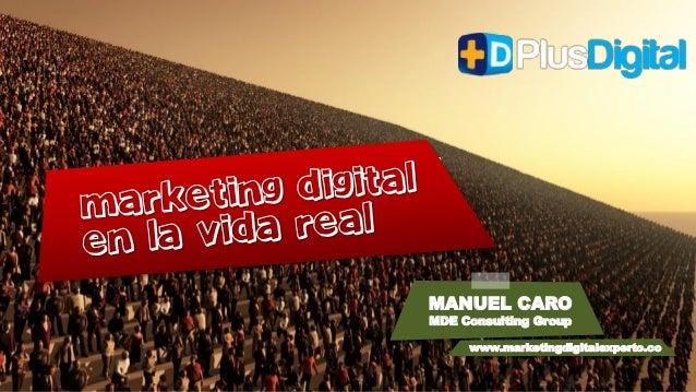 MANUEL CARO MDE Consulting Group www.marketingdigitalexperto.co