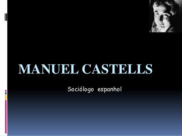 MANUEL CASTELLSSociólogo espanhol