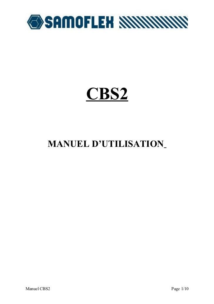 CBS2                    CBS2           MANUEL D'UTILISATION     Manuel CBS2                     Page 1/10