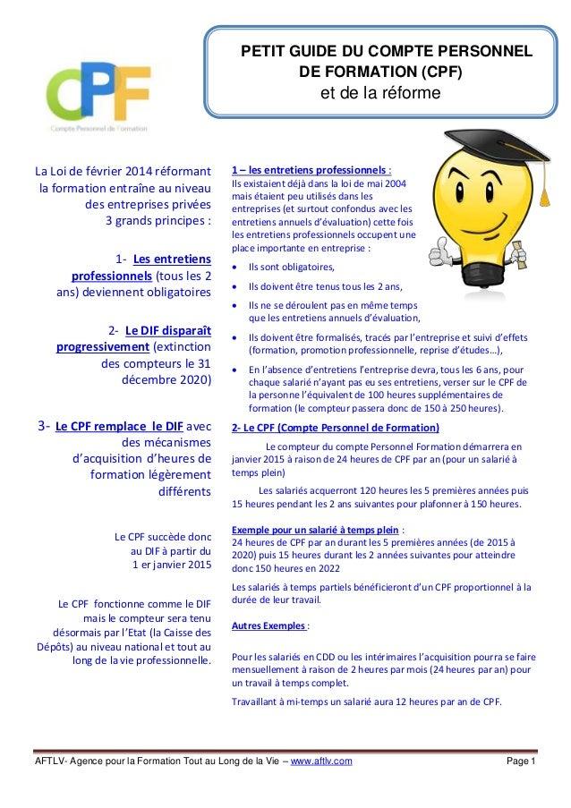 PETIT GUIDE DU COMPTE PERSONNEL DE FORMATION (CPF)  et de la réforme  La Loi de février 2014 réformant la formation entraî...
