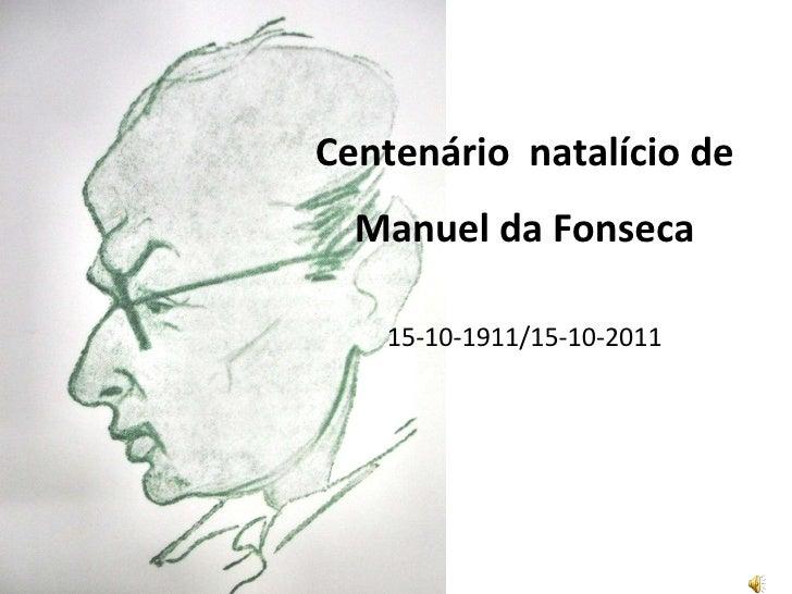 Centenário  natalício de Manuel da Fonseca 15-10-1911/15-10-2011