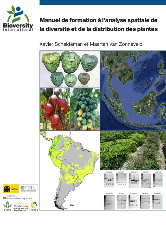 Manuel de formation à l'analyse spatiale dela diversité et de la distribution des plantesXavier Scheldeman et Maarten van ...