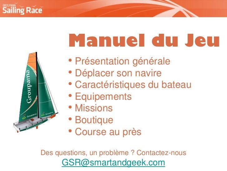 Manuel du Jeu        • Présentation générale        • Déplacer son navire        • Caractéristiques du bateau        • Equ...