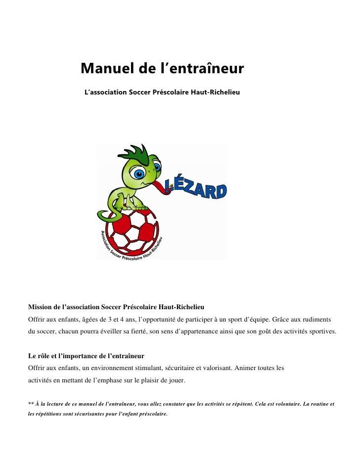 Manuel de l'entraîneur                        L'association Soccer Préscolaire Haut-RichelieuMission de l'association Socc...