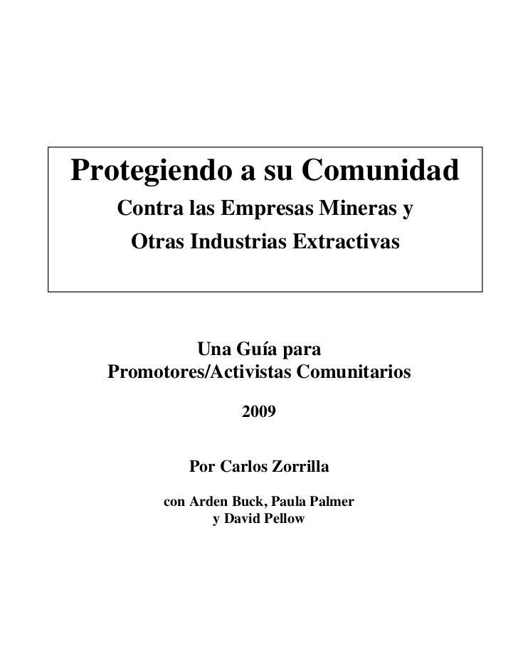 Protegiendo a su Comunidad   Contra las Empresas Mineras y    Otras Industrias Extractivas           Una Guía para  Promot...