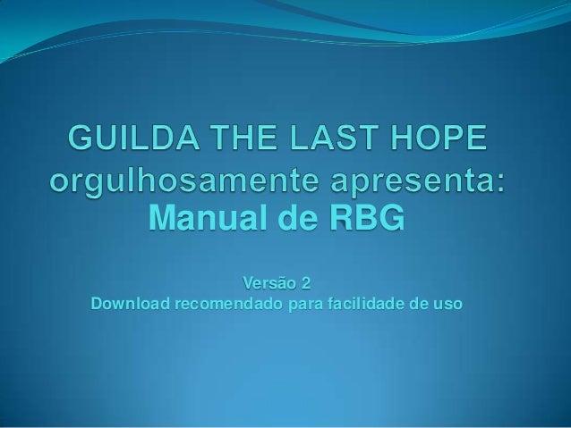 Manual de RBG Versão 2 Download recomendado para facilidade de uso