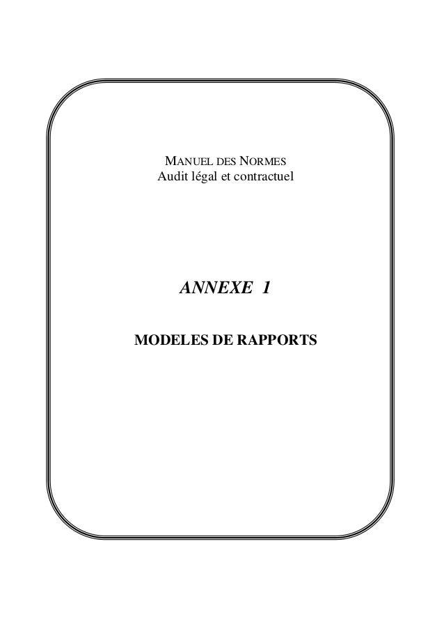 MANUEL DES NORMES Audit légal et contractuel ANNEXE 1 MODELES DE RAPPORTS