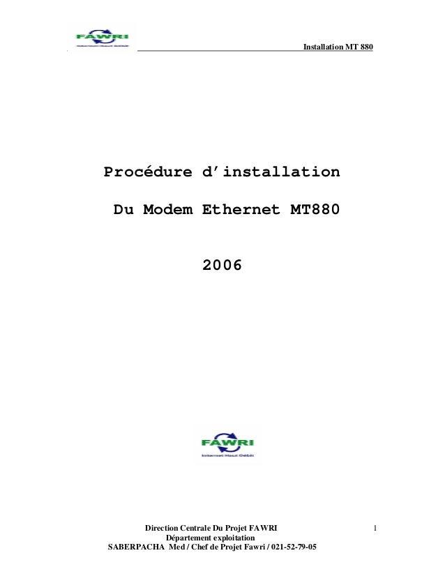 Installation MT 880 Direction Centrale Du Projet FAWRI Département exploitation SABERPACHA Med / Chef de Projet Fawri / 02...