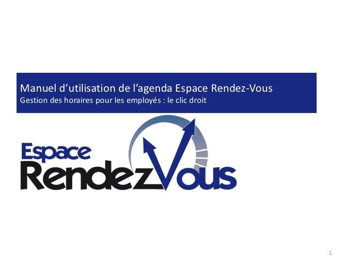 Manuel d'utilisation de l'agenda Espace Rendez-VousGestion des horaires pour les employés : le clic droit                 ...