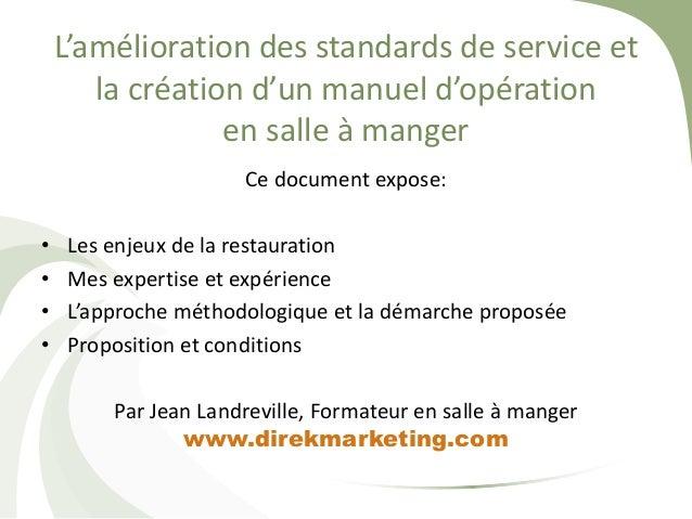 L'amélioration des standards de service et la création d'un manuel d'opération en salle à manger Ce document expose: • • •...