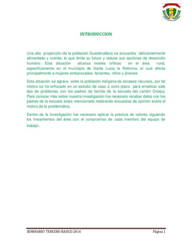 SEMINARIO TERCERO BASICO 2014 Página 1 INTRODUCCION Una alta proporción de la población Guatemalteca se encuentra deficien...