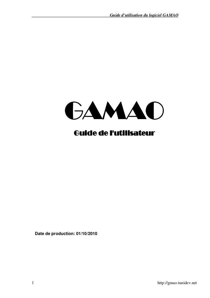 Guide dutilisation du logiciel GAMAO                  GAMAO                      Guide de lutilisateur    Date de producti...