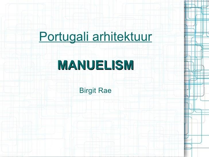 Portugali arhitektuur MANUELISM Birgit Rae