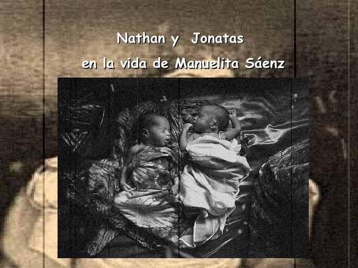 Nathan y  Jonatas  en la vida de Manuelita Sáenz
