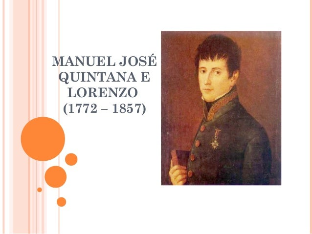 MANUEL JOSÉ QUINTANA E  LORENZO (1772 – 1857)