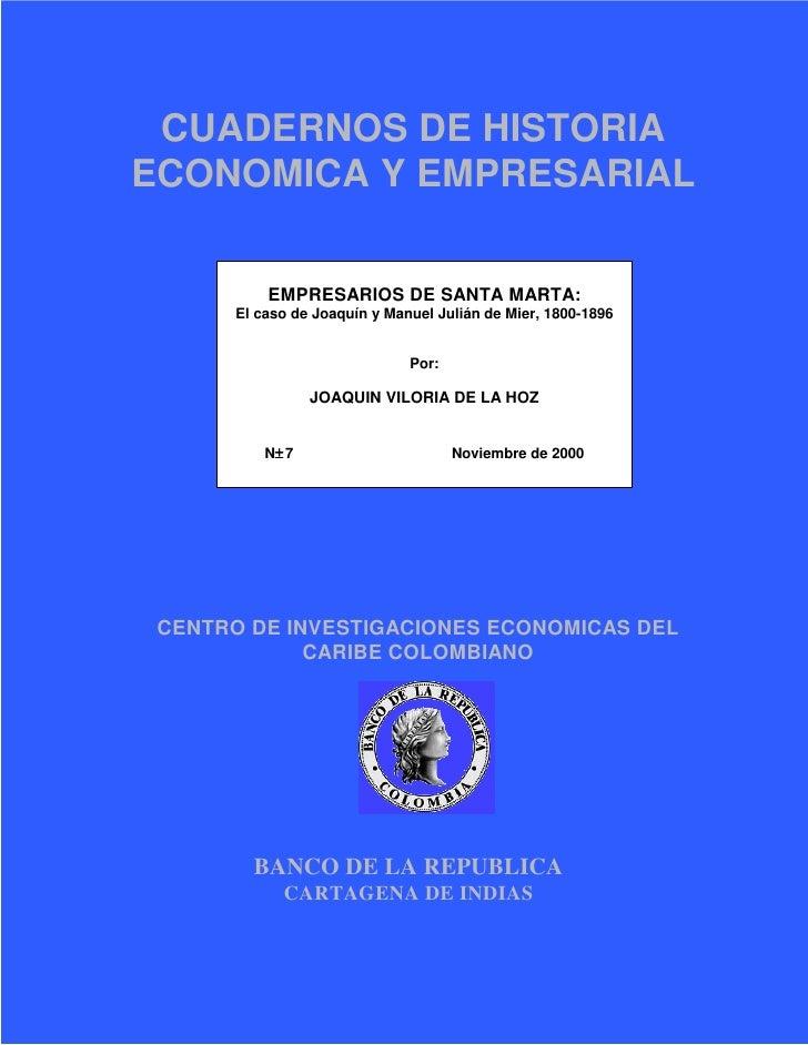 CUADERNOS DE HISTORIAECONOMICA Y EMPRESARIAL           EMPRESARIOS DE SANTA MARTA:       El caso de Joaquín y Manuel Juliá...