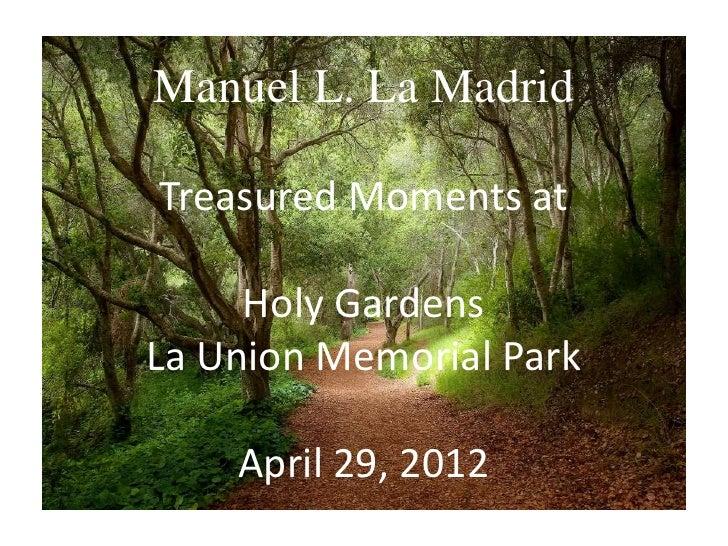 Manuel L. La MadridTreasured Moments at     Holy GardensLa Union Memorial Park    April 29, 2012