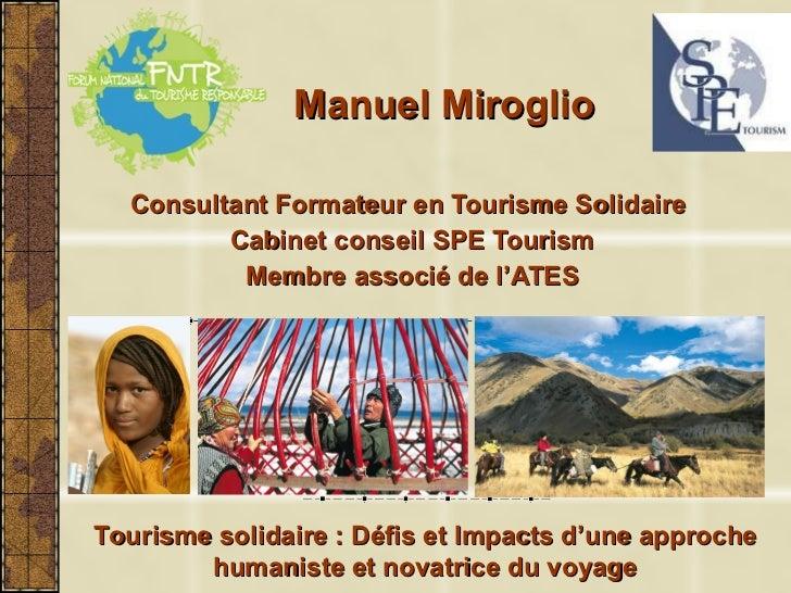 Manuel Miroglio Consultant Formateur en Tourisme Solidaire  Cabinet conseil SPE Tourism Membre associé de l'ATES Tourisme ...