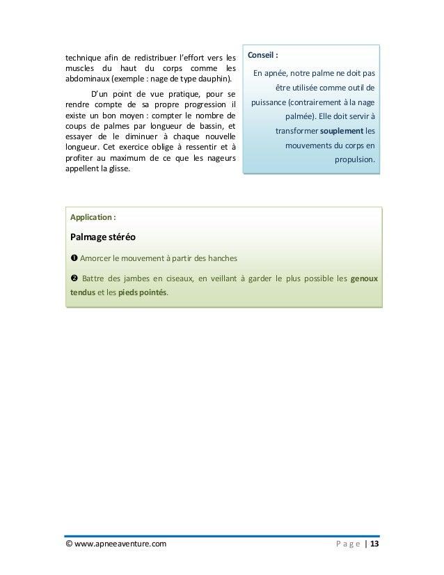 © www.apneeaventure.com P a g e   13 technique afin de redistribuer l'effort vers les muscles du haut du corps comme les a...