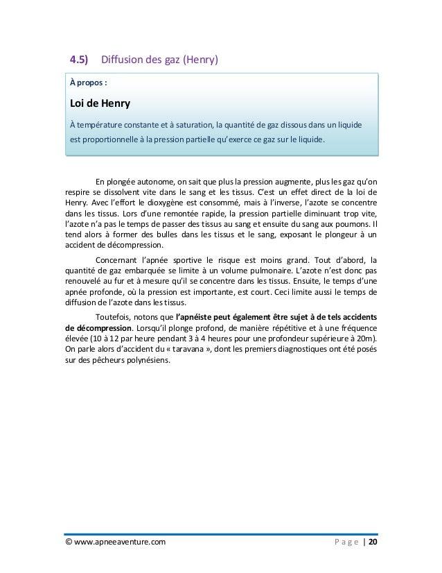 © www.apneeaventure.com P a g e   20 4.5) Diffusion des gaz (Henry) En plongée autonome, on sait que plus la pression augm...