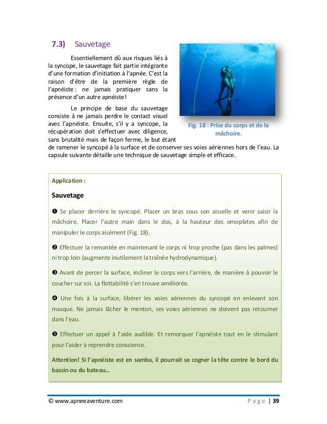 © www.apneeaventure.com P a g e   39 7.3) Sauvetage Essentiellement dû aux risques liés à la syncope, le sauvetage fait pa...