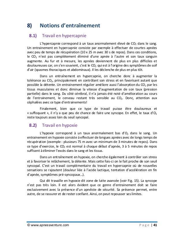 © www.apneeaventure.com P a g e   41 8) Notions d'entraînement 8.1) Travail en hypercapnie L'hypercapnie correspond à un t...