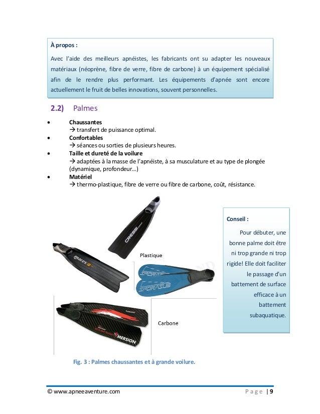 © www.apneeaventure.com P a g e   9 2.2) Palmes  Chaussantes  transfert de puissance optimal.  Confortables  séances o...