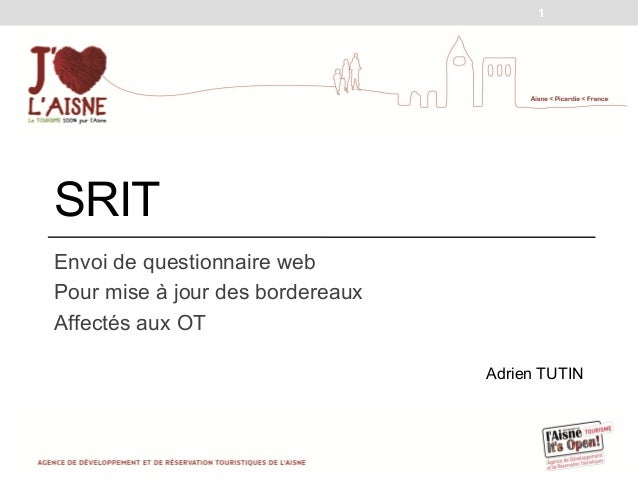 1SRITEnvoi de questionnaire webPour mise à jour des bordereauxAffectés aux OT                                  Adrien TUTIN
