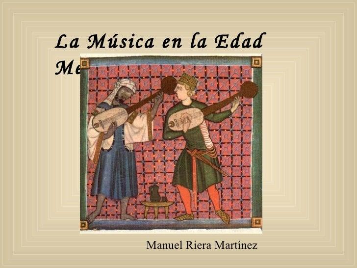 La Música en la Edad Media. Manuel Riera Martínez