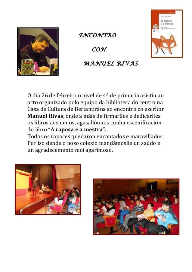 ENCONTRO CON MANUEL RIVAS O día 26 de febreiro o nivel de 4º de primaria asistiu ao acto organizado polo equipo da bibliot...