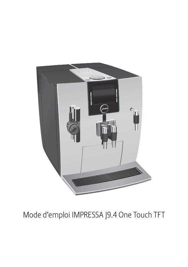 mode d 39 emploi robot caf jura impressa j9 4 tft. Black Bedroom Furniture Sets. Home Design Ideas