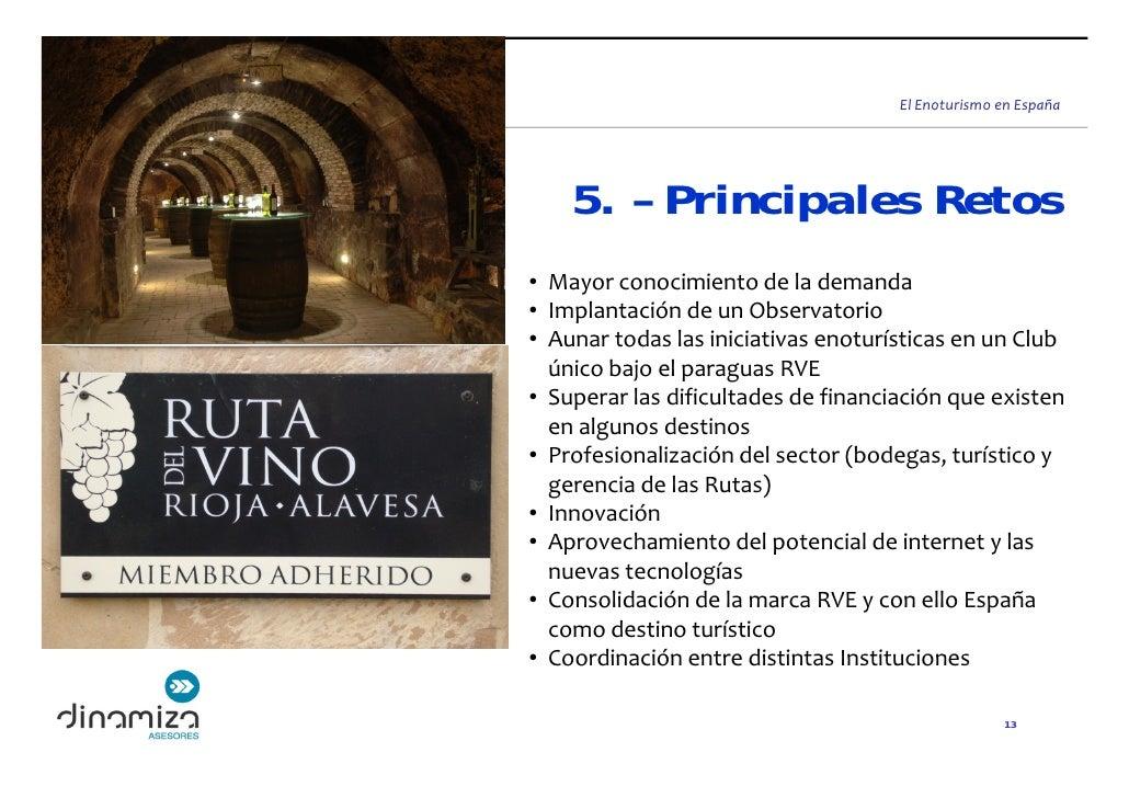 ElEnoturismoenEspaña         5. – Principales Retos • Mayorconocimientodelademanda • ImplantacióndeunObservator...