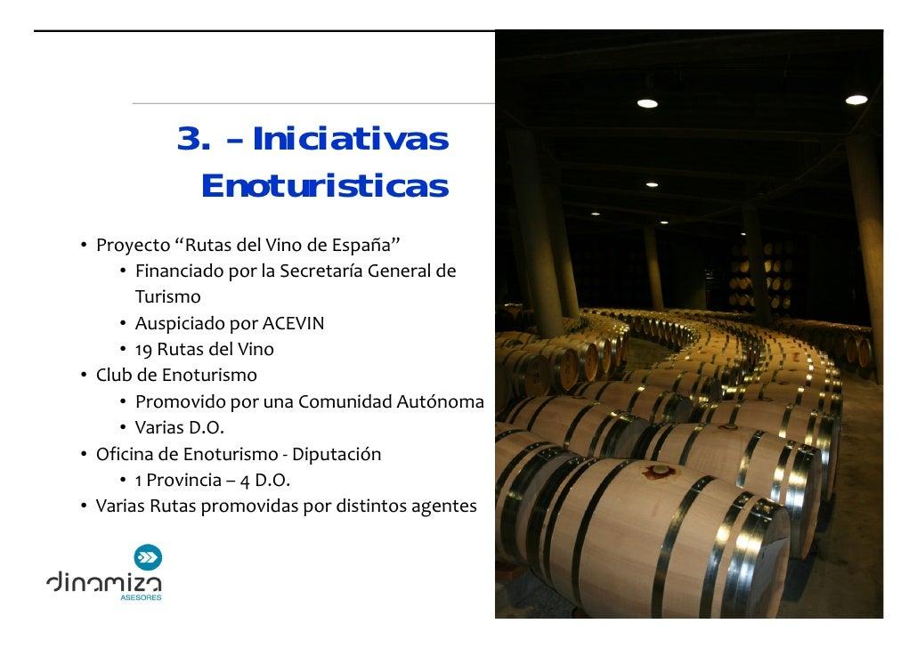 "ElEnoturismoenEspaña               3. – Iniciativas             Enoturisticas • Proyecto""RutasdelVinodeEspaña""    ..."