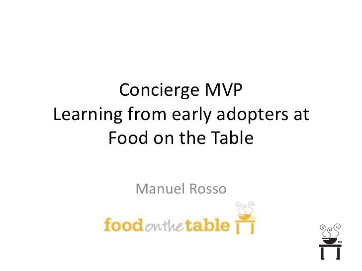 Concierge MVPLearning from early adopters at Food on the Table<br />Manuel Rosso<br />