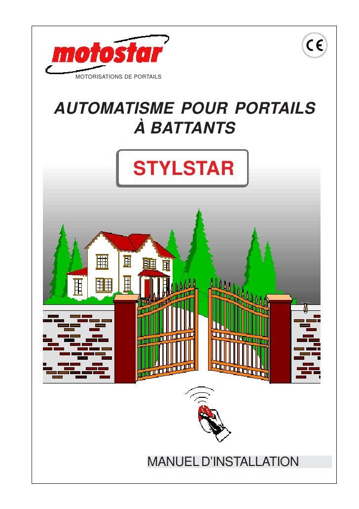 MOTORISATIONS DE PORTAILS     AUTOMATISME POUR PORTAILS        À BATTANTS                    STYLSTAR                     ...