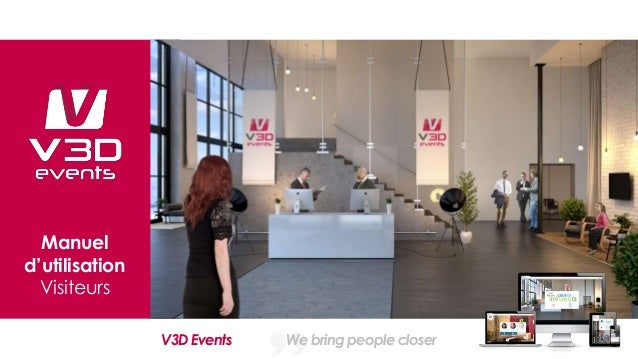 Manuel d'utilisation Visiteurs V3D Events We bring people closer