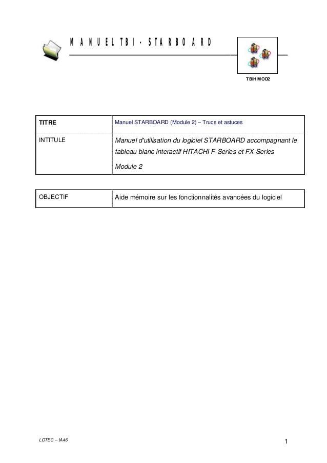 MANUEL TBI - STARBOARD  TBIH MOD2  TITRE  Manuel STARBOARD (Module 2) – Trucs et astuces  INTITULE  Manuel d'utilisation d...