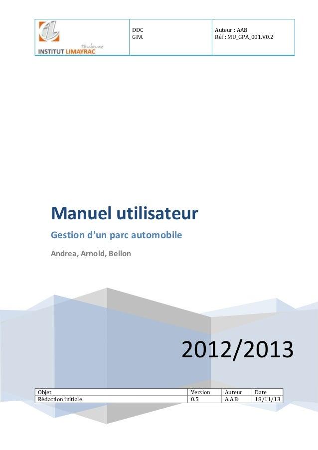 DDC GPA Auteur : AAB Réf : MU_GPA_001.V0.2 2012/2013 Manuel utilisateur Gestion d'un parc automobile Andrea, Arnold, Bello...