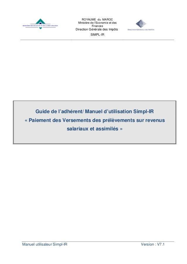 ROYAUME du MAROC Ministère de l'Economie et des Finances Direction Générale des Impôts SIMPL-IR Manuel utilisateur Simpl-I...