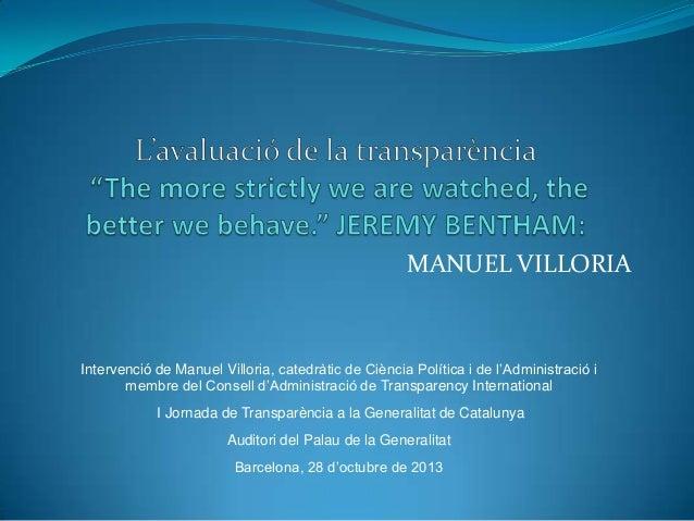 MANUEL VILLORIA  Intervenció de Manuel Villoria, catedràtic de Ciència Política i de l'Administració i membre del Consell ...