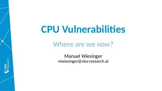 CPU vulnerabilities - where are we now? Slide 2
