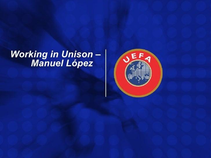 Working in Unison –  Manuel López