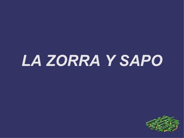 LA ZORRA Y SAPO