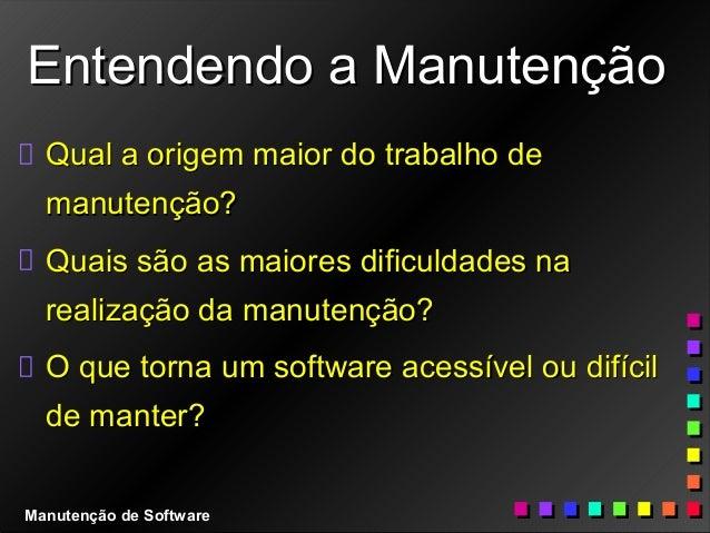 Entendendo a ManutençãoEntendendo a Manutenção Qual a origem maior do trabalho deQual a origem maior do trabalho de manute...