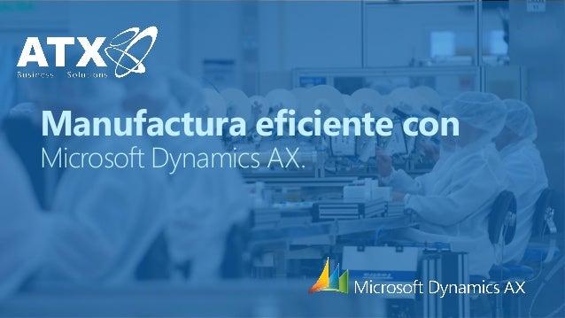 Manufactura eficiente con Microsoft Dynamics AX.