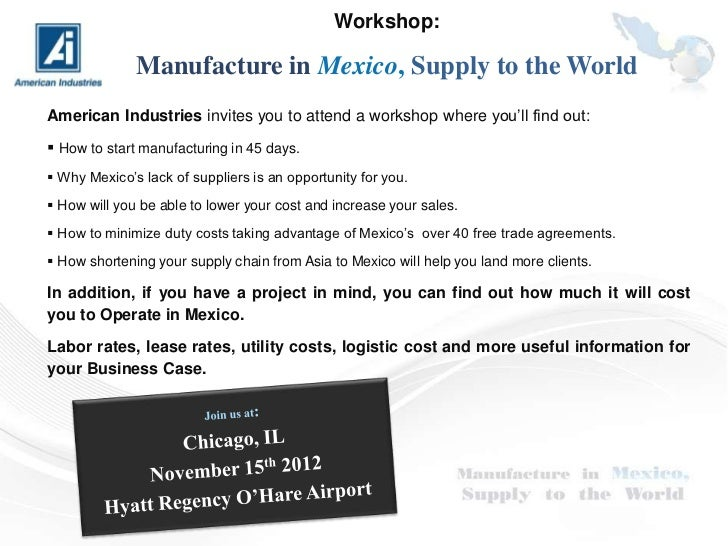 Manufacture in Mexico, supply to the world Slide 2
