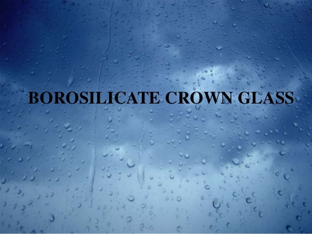 • Borosilicate crown glass is used for windows,lenses and prisms • Transmission ranges between 0.4µm to 1.4µm